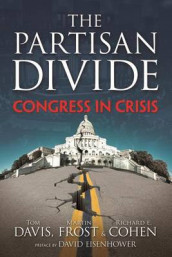 The Partisan Divide av Richard Cohen, Tom Davis, David Eisenhower og Martin Frost (Innbundet)