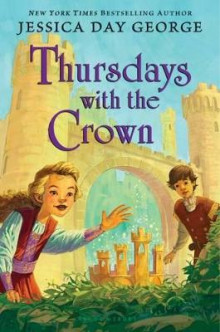 Thursdays with the Crown av Jessica Day George (Innbundet)