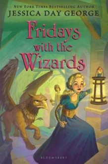 Fridays with the Wizards av Jessica Day George (Innbundet)