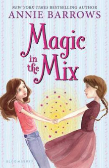 Magic in the Mix av Annie Barrows (Innbundet)