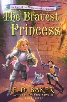 The Bravest Princess av E D Baker (Heftet)