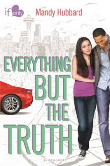 Everything But the Truth av Mandy Hubbard (Innbundet)