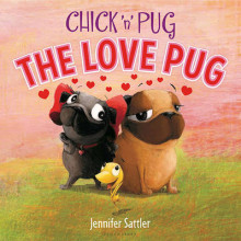 Chick 'n' Pug: The Love Pug av Jennifer Sattler (Innbundet)