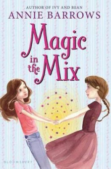 Magic in the Mix av Annie Barrows (Heftet)