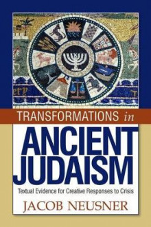 Transformations in Ancient Judaism av Jacob Neusner (Heftet)
