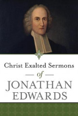 Omslag - Christ Exalted Sermons of Jonathan Edwards