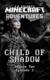 Child of Shadow av Steve Dewinter og S D Stuart (Heftet)