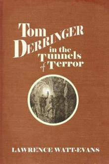 Tom Derringer in the Tunnels of Terror av Lawrence Watt-Evans (Heftet)