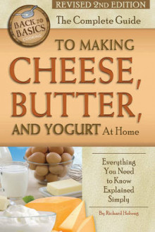 The Complete Guide to Making Cheese, Butter, and Yogurt at Home av Richard Helweg (Heftet)