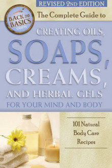 The Complete Guide to Creating Oils, Soaps, Creams, and Herbal Gels for Your Mind and Body av Marlene Jones (Heftet)