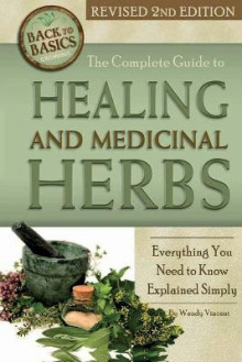 The Complete Guide to Growing Healing and Medicinal Herbs av Wendy M. Vincent (Heftet)