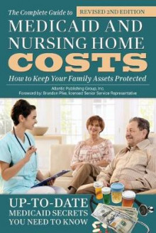 Complete Guide to Medicaid & Nursing Home Costs av Atlantic Publishing Group (Heftet)