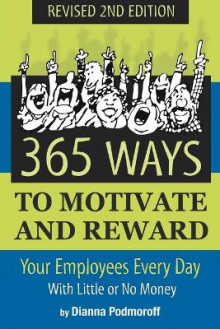 365 Ways to Motivate and Reward Your Employees Every Day av Dianna Podmoroff (Heftet)