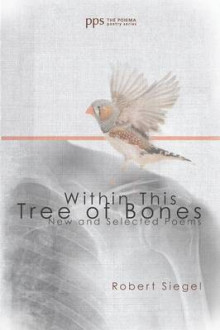 Within This Tree of Bones av Robert Siegel (Heftet)