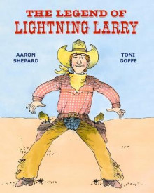 The Legend of Lightning Larry av Aaron Shepard (Heftet)