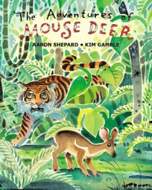 The Adventures of Mouse Deer av Aaron Shepard (Heftet)