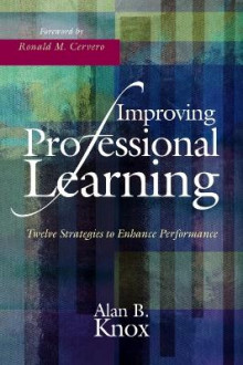 Improving Professional Learning av Alan B. Knox (Heftet)