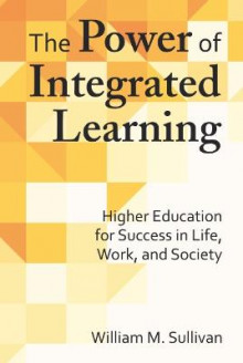 The Power of Integrated Learning av William M. Sullivan (Innbundet)