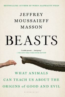Beasts av Jeffrey Moussaieff Masson (Heftet)