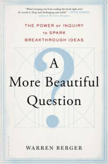 A More Beautiful Question av Warren Berger (Innbundet)