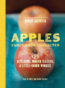 Apples of Uncommon Character av Rowan Jacobsen (Innbundet)