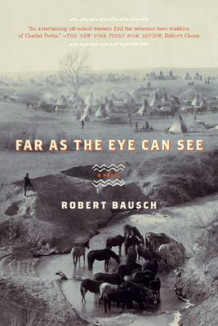 Far as the Eye Can See av Robert Bausch (Heftet)