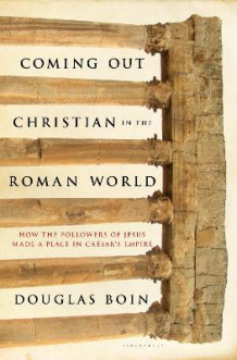 Coming Out Christian in the Roman World av Douglas Ryan Boin (Innbundet)
