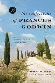 The Confessions of Frances Godwin av Robert Hellenga (Heftet)