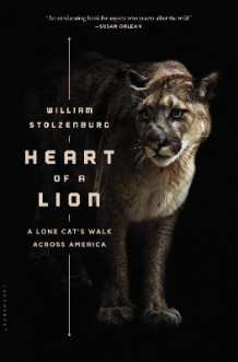 Heart of a Lion av William Stolzenburg (Innbundet)