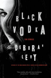 Black Vodka av Deborah Levy (Innbundet)