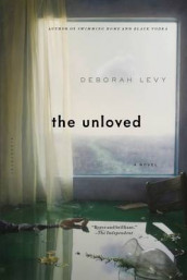 The Unloved av Deborah Levy (Heftet)