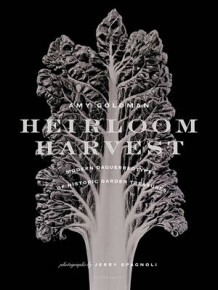 Heirloom Harvest av Amy Goldman (Innbundet)