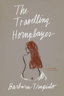 The Travelling Hornplayer av Barbara Trapido (Heftet)