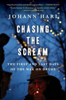 Chasing the Scream av Johann Hari (Innbundet)
