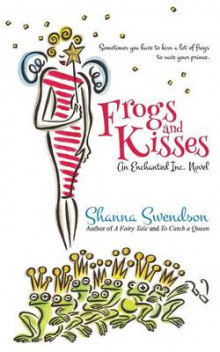 Frogs and Kisses av Shanna Swendson (Heftet)