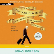 The 100-Year-Old Man Who Climbed Out the Window and Disappeared av Jonas Jonasson (Lydbok-CD)