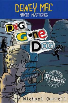 Dewey Mac Maker Mysteries: Dog Gone Dog av Michael Carroll (Innbundet)