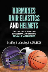 Omslag - Hormones, Hair Elastics, and a Helmet