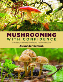 Mushrooming with Confidence av Alexander Schwab (Heftet)