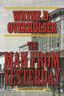 The Man from Yesterday av Wayne D. Overholser (Heftet)