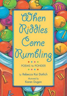 When Riddles Come Rumbling av Rebecca Kai Dotlich (Heftet)