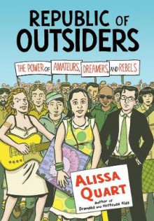 Republic of Outsiders av Alissa Quart (Heftet)