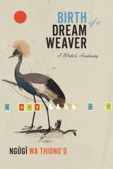 Birth of a Dream Weaver av Ngugi Wa Thiong'o (Innbundet)