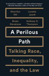 A Perilous Path av Sherrilyn Ifill, Loretta Lynch, Bryan Stevenson og Anthony C Thompson (Innbundet)