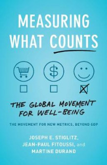 Measuring What Counts av Joseph E. Stiglitz, Jean-Paul Fitoussi og Martine Durand (Heftet)