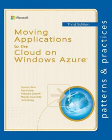 Moving Applications to the Cloud on Windows Azure av Dominic Betts, Alex Homer og Alejandro Jezierski (Heftet)