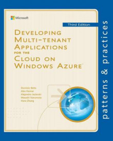 Developing Multi-Tenant Applications for the Cloud on Windows Azure av Dominic Betts, Alex Homer og Alejandro Jezierski (Heftet)