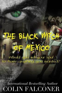 The Black Witch of Mexico av Colin Falconer (Heftet)