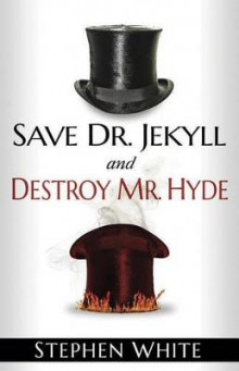 Save Dr. Jekyll and Destroy Mr. Hyde av Professor of International Politics Stephen White (Heftet)