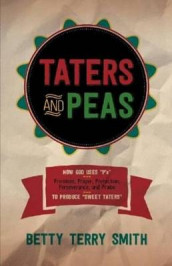 Taters And Peas av Betty Smith (Heftet)